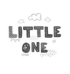 little one - fun hand drawn nursery poster with vector image