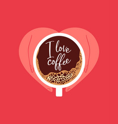 I love coffee concept hands in heart shape vector