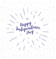 Independence day vintage lettering handwritten vector