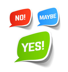 yes no and maybe speech bubbles vector image