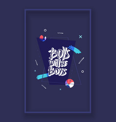 boys will be boys quote vector image