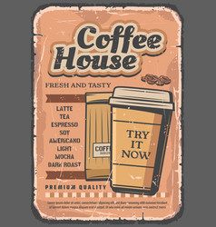 coffee house poster paper cup and beans vector image