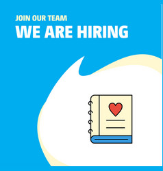 Join our team busienss company love diary we are vector