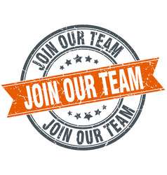 Join our team round orange stamp vector