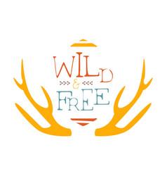 wild and free slogan ethnic boho style element vector image vector image