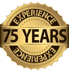 75 years experience golden label with ribbon vector