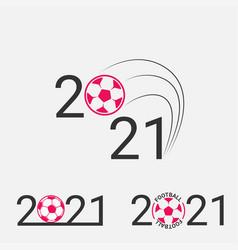 football sign 2021 set logo vector image
