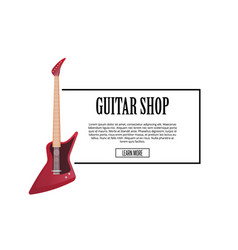guitar shop banner with red electric guitar vector image