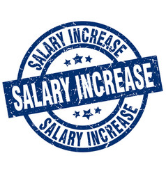 salary increase blue round grunge stamp vector image