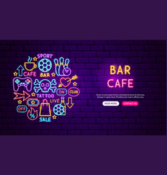 bar cafe neon banner design vector image