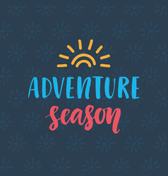 Adventure season hand drawn poster vector