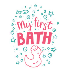 Doodle hand drawn template my first bath vector