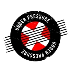 Under Pressure rubber stamp vector