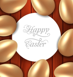 Congratulation card with Easter golden glossy eggs vector