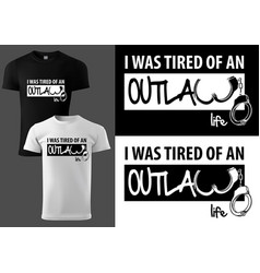 Outlaw t-shirt design with handcuffs vector