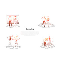 Quarrelling - friends couples and colleagues vector