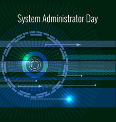 System administrator day 28 july abstract techno vector