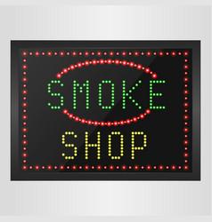 Shining retro light banner of smoke a shop vector