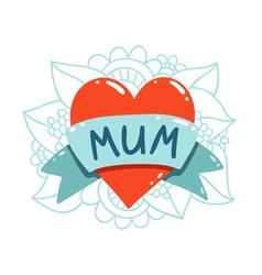 Heart tattoo with mum ribbon vector image