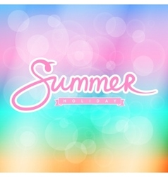 Soft Colorful Blurred Background with Text Summer vector image