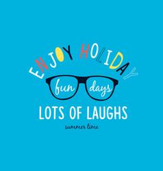 enjoy holiday slogan with summer elements vector image