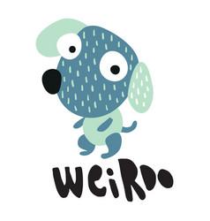 weirdo doggy vector image