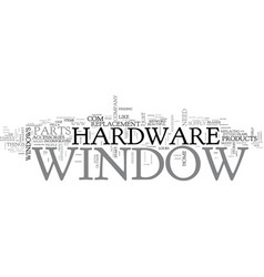 window hardware text word cloud concept vector image vector image
