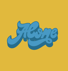 alone handwritten lettering made in 90s style vector image