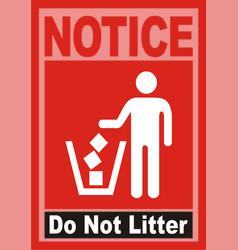 Notice do not litter vector