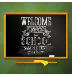 School chalkboard with greeting for welcome back vector