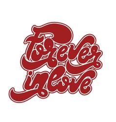 forever in love handwritten lettering made in 90s vector image
