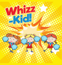 Poster design with cheerleaders and word whizz-kid vector