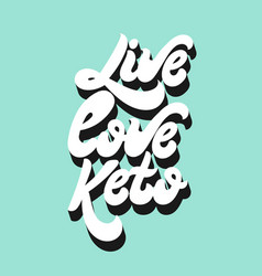 live love keto hand drawn lettering isolated vector image