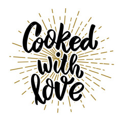 cooked with love lettering phrase on white vector image