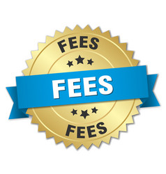 Fees round isolated gold badge vector