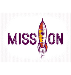 Mission word with rocket instead letter i vector