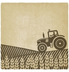 tractor in field old background vector image vector image