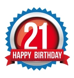 Twenty one years happy birthday badge ribbon vector