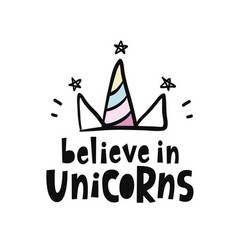 Believe in unicorns cute lettering poster vector