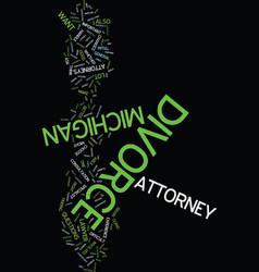 michigan divorce attorneys text background word vector image vector image