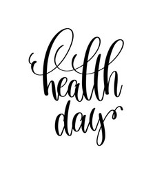 health day - hand lettering inscription to healthy vector image