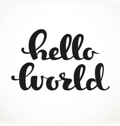 Hello world calligraphic inscription on a white vector