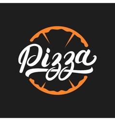 Pizza hand written lettering logo label badge vector image