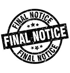 Final notice round grunge black stamp vector