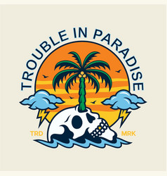 Skull trouble in paradise vector