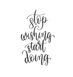 stop wishing start doing - hand lettering vector image