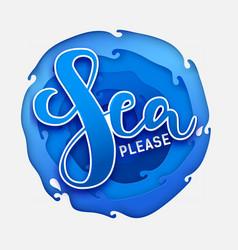 sea please on paper blue sea vector image