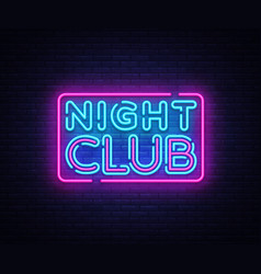 Night club neon sign night club design vector