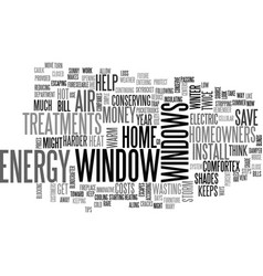 Window treatments help homeowners save money text vector