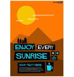 enjoy every sunrise vector image